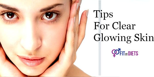 Tips For Clear Glowing Skin