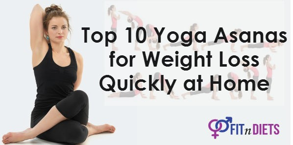 Top 10 Yoga Asanas for Weight Loss Quickly at Home