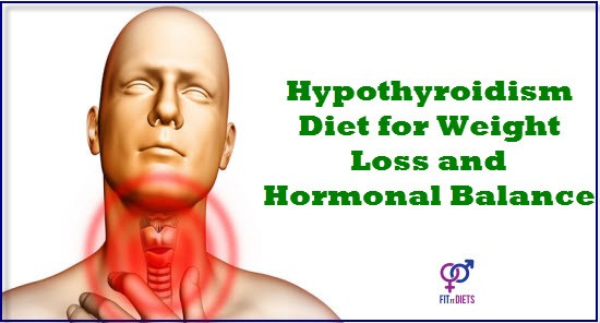 Hypothyroidism Diet for Weight Loss and Better Hormonal Balance